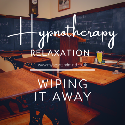 Relaxation Hypnotherapy - Wiping It Away