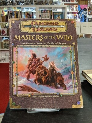 D&D 3e: Masters of the Wild: A Guide to Barbarians, Druids, and Rangers