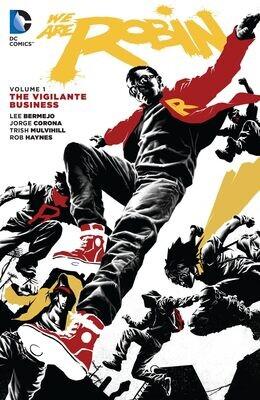 We Are Robin: Vol 1: The Vigilante Business