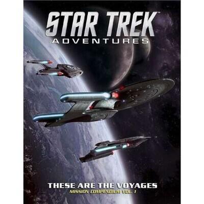 Star Trek Adventures RPG: These Are the Voyages - Mission Compendium Vol. 1