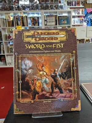 D&D 3e Sword and Fist: A Guidebook to Fighters and Monks