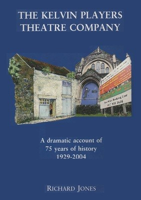 Kelvin Players - A Dramatic Account of 75 Years of History 1929-2004