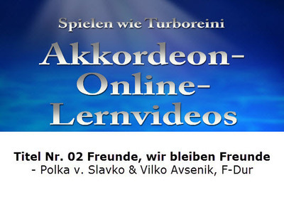 Akkordeon-Lernvideo Nr. 02 Freunde, wir bleiben Freunde