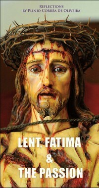 Lent, Fatima and the Passion
