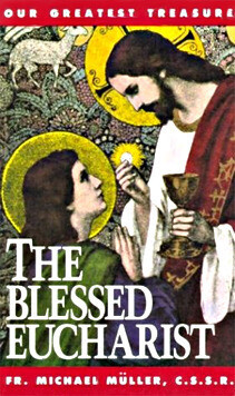 The Blessed Eucharist - Our Greatest Treasure
