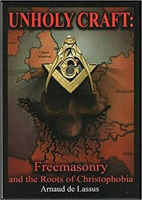 Unholy Craft: Freemasonry and the Roots of Christophobia
