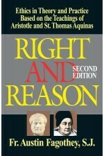 Right and Reason: Ethics in Theory and Practice Based on the Teachings of Aristotle and St. Thomas Aquinas