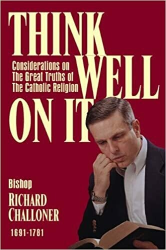 Think Well On It: Consideration on the Great Truths of the Gospel