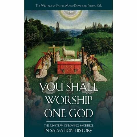 You shall worship One God - The Mystery of Loving Sacrifice in Salvation History