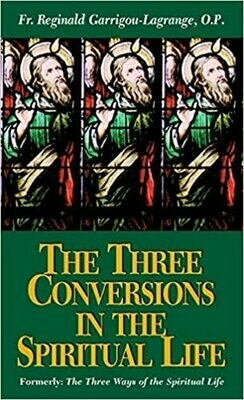 Three Conversions in the Interior Life