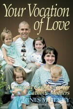 Your Vocation of Love: A Spiritual Companion for Catholic Mothers