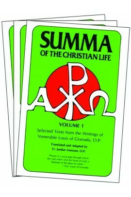 Summa of the Christian Life: Selected Texts from the Writings of Venerable Louis of Granada, O.P. (Complete Set of 3)