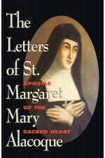 Letters of St Margaret Mary Alacoque - Apostle of the Sacred Heart
