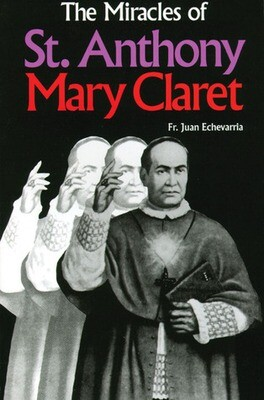 Miracles of St Anthony Mary Claret