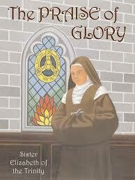 The Praise of Glory - Sister Elizabeth of the Trinity