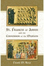 St Francis of Assisi and the Conversion of the Muslims
