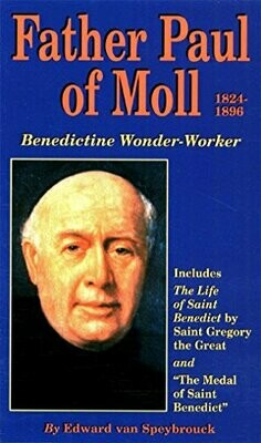 Father Paul of Moll - Benedictine Wonderworker