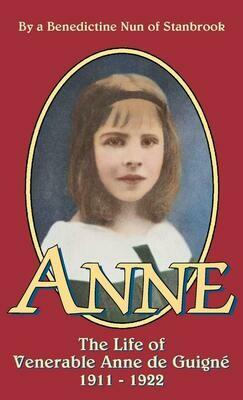 Anne - The Life of Ven. Anne de Guigne