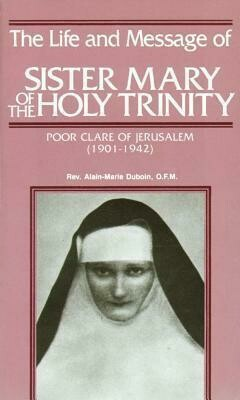 Life & Message of Sr Mary of the Holy Trinity