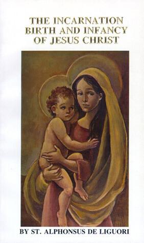 Incarnation, Birth and Infancy of Jesus Christ
