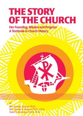 Story of the Church: Her Founding, Mission, and Progress