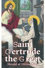 St Gertrude the Great - Herald of Divine Love