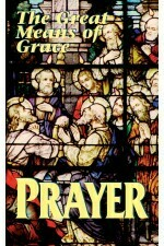 Prayer - The Great Means of Grace