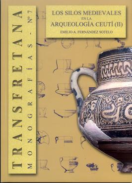 Los silos medievales en la arqueología ceutí (II)