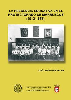 La presencia educativa española en el Protectorado de Marruecos (1912-1956)