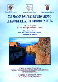 Monografía de los cursos de verano de la Universidad de Granada en Ceuta (XVII Edición. 2005)