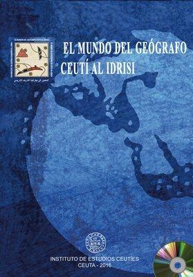 El mundo del geógrafo ceutí Al Idrisi. EDICIÓN DIGITAL
