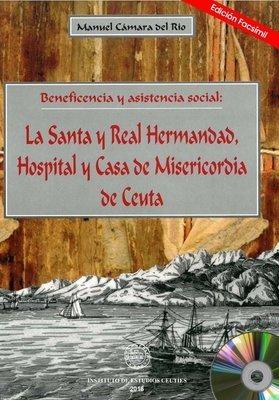 La Santa y Real Hermandad, hospital y Casa de Misericordia de Ceuta: Beneficencia y asistencia social. EDICIÓN DIGITAL