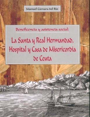 La Santa y Real Hermandad, hospital y Casa de Misericordia de Ceuta: Beneficencia y asistencia social