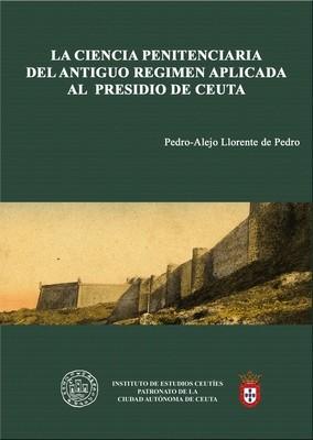 La ciencia penitenciaria del Antiguo Régimen aplicada al presidio de Ceuta