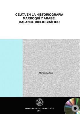 Ceuta en la historiografía marroquí y árabe balance bibliográfico (EDICIÓN DIGITAL)