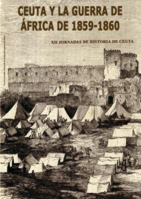 XII Jornadas de historia de Ceuta. Ceuta y la guerra de África de 1859-1860