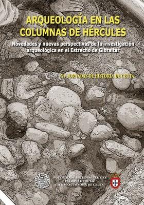 XV Jornadas de historia de Ceuta. Arqueología en la Columnas de Hércules. Novedades y nuevas perspectivas de la investigación arqueológica en el Estrecho de Gibraltar.