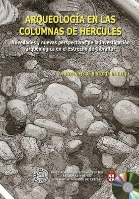 XV Jornadas de historia de Ceuta. Arqueología en la Columnas de Hércules. Novedades y nuevas perspectivas de la investigación arqueológica en el Estrecho de Gibraltar. (EDICIÓN DIGITAL)