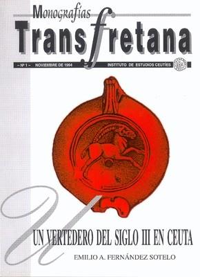 Transfretana monografías nº1. Un vertedero del siglo III en Ceuta (EDICIÓN DIGITAL)