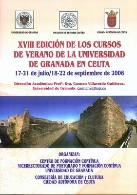 Monografía de los cursos de verano de la Universidad de Granada en Ceuta (XVIII Edición. 2006)