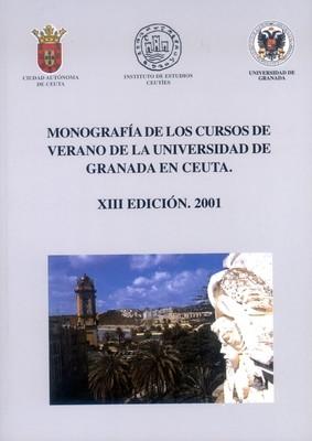 Monografía de los cursos de verano de la Universidad de Granada en Ceuta (XIII Edición. 2001)