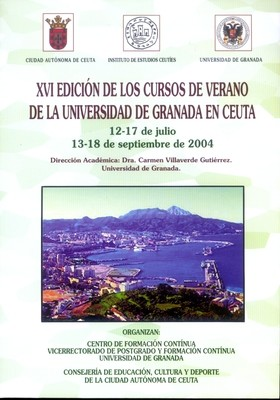 Monografía de los cursos de verano de la Universidad de Granada en Ceuta (XVI Edición. 2004).