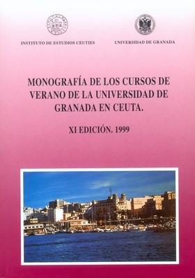 Monografía de los cursos de verano de la Universidad de Granada en Ceuta (XI Edición. 1999)