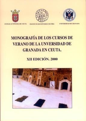 Monografía de los cursos de verano de la Universidad de Granada en Ceuta (XII Edición. 2000)