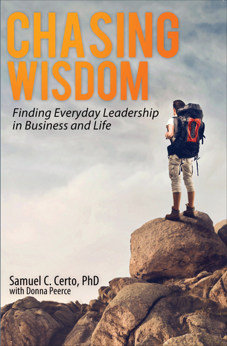 Chasing Wisdom in Business - Finding Everyday leadership in Business and Life (PAPERBACK)