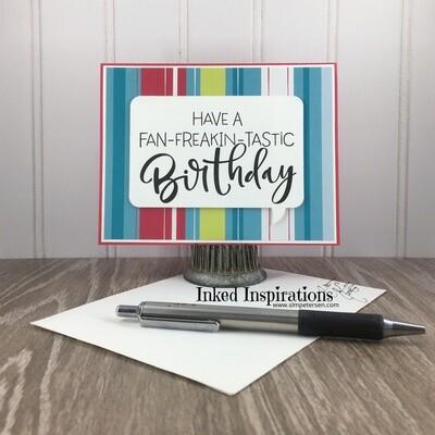 Have a Fan-Freakin-Tastic Birthday - Stripes