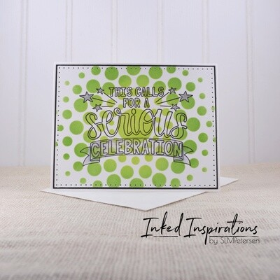 This Calls for a Serious Celebration - Green Dots