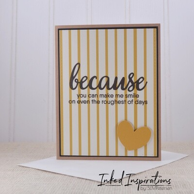Because You Can Make Me Smile - Stripes & Heart