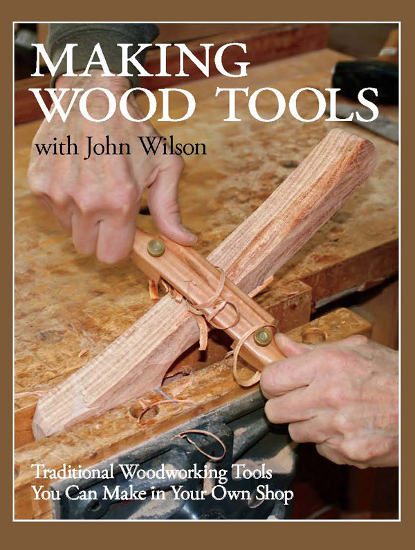 Making Wood Tools with John Wilson