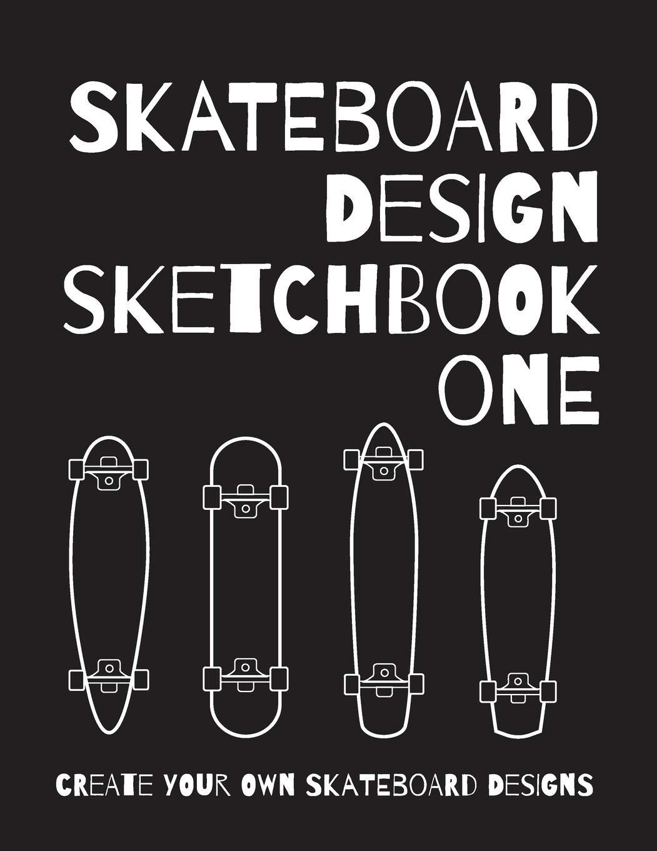 Skateboard Design Sketchbook: One